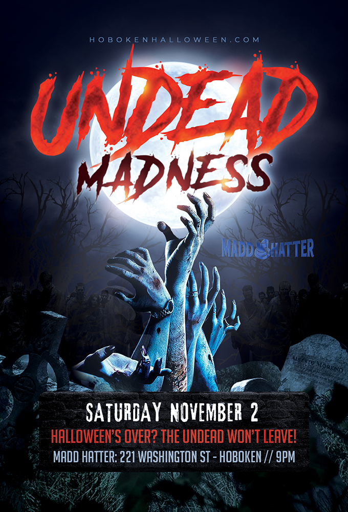 Undead Madness (It Never Ends) at Madd Hatter
